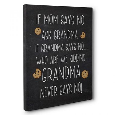 Custom Made If Grandma Says No Humor Canvas Wall Art