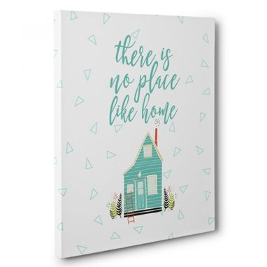 Custom Made There Is No Place Like Home Canvas Wall Art