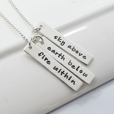 Custom Made Sky Above, Earth Below, Fire Within Hand Stamped Necklace