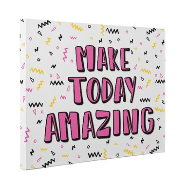 Custom Made Make Today Amazing Canvas Wall Art