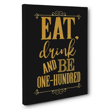 Custom Made Eat Drink And Be One-Hundred Birthday Canvas Wall Art