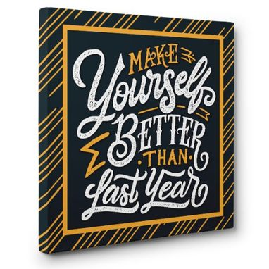 Custom Made Make Yourself Better Than Last Year Canvas Wall Art