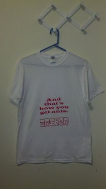 Custom Made Sale Archer, And That's How You Get Ants T-Shirt, Size Medium Crewneck
