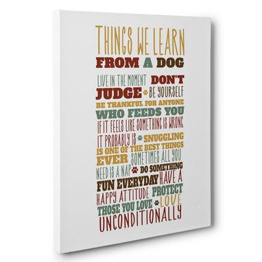Custom Made Things We Learn From A Dog Canvas Wall Art