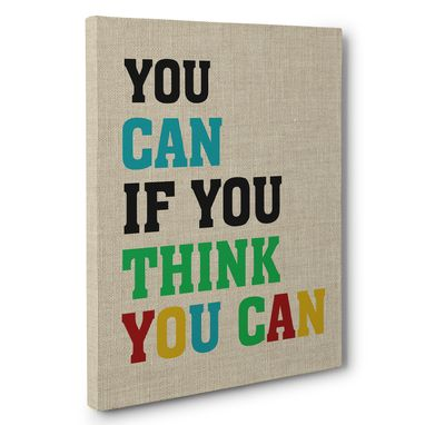 Custom Made You Can If You Think You Can Canvas Wall Art