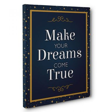 Custom Made Make Your Dreams Come True Canvas Wall Art