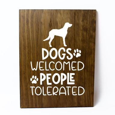 Custom Made Dogs Welcomed People Tolerated Solid Wood Sign Home Decor
