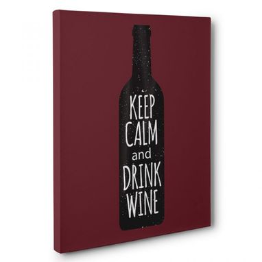 Custom Made Keep Calm And Drink Wine Canvas Wall Art