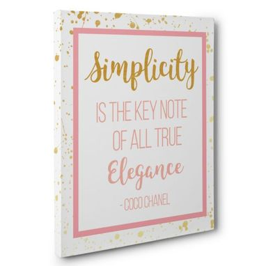 Custom Made Simplicity Is The Keynote Of All True Elegance Canvas Wall Art