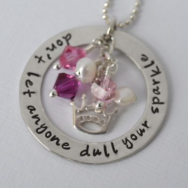 Custom Made Don't Let Anyone Dull Your Sparkle Hand Stamped Princess Necklace