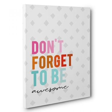 Custom Made Don'T Forget To Be Awesome Canvas Wall Art