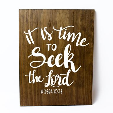 Custom Made It Is Time To Seek The Lord Solid Wood Sign Home Decor