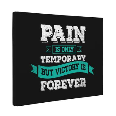 Custom Made Pain Is Only Temporary But Victory Is Forever Canvas Wall Art