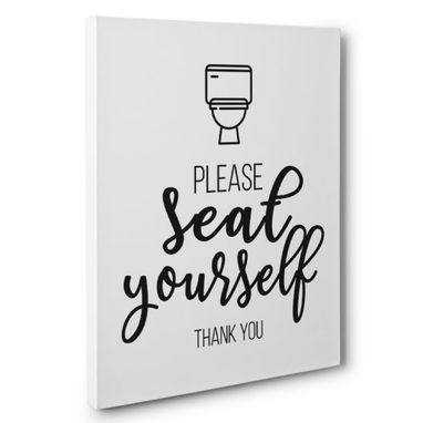Custom Made Please Seat Yourself Canvas Wall Art