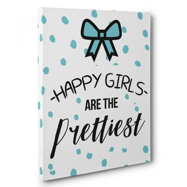 Custom Made Happy Girls Are The Prettiest Canvas Wall Art