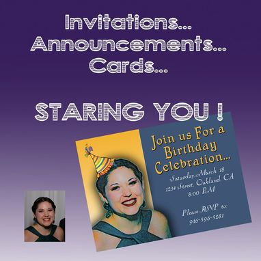 Custom Made Invitations, Cards, Announcements... Staring You!