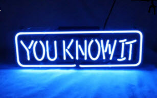Custom Made You Know It Neon Sign