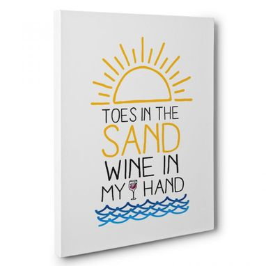 Custom Made Toes In The Sand Wine In My Hand Canvas Wall Art