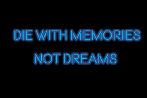 Custom Made Die With Memories Not Dreams Neon Sign