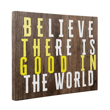 Custom Made Believe There Is Good In The World Canvas Wall Art