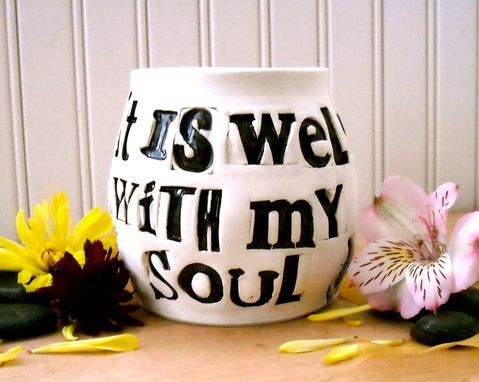 Custom Made Coffee Mug - It Is Well With My Soul