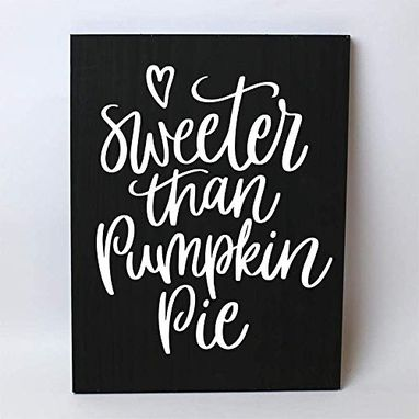 Custom Made Sweeter Than Pumpkin Pie Fall Solid Wood Sign Home Decor