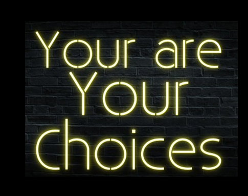 Custom Made You Are Your Choices Neon Sign