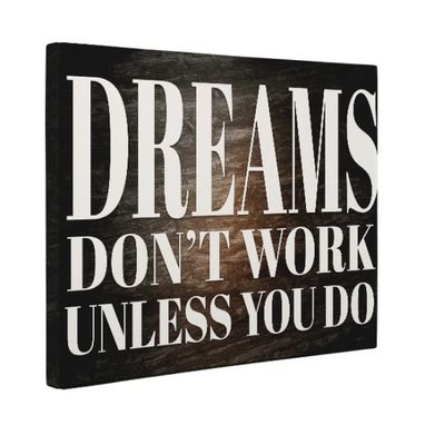 Custom Made Dreams Don'T Work Unless You Do Canvas Wall Art