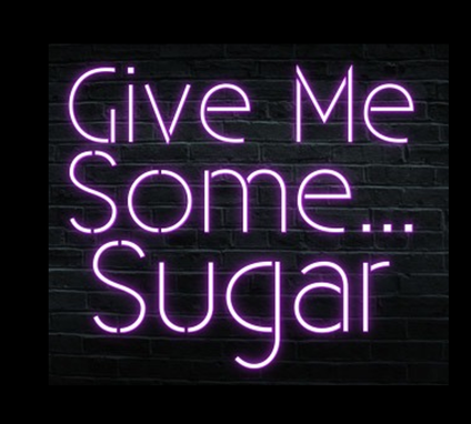 Custom Made Give Me Some...Sugar Neon Sign