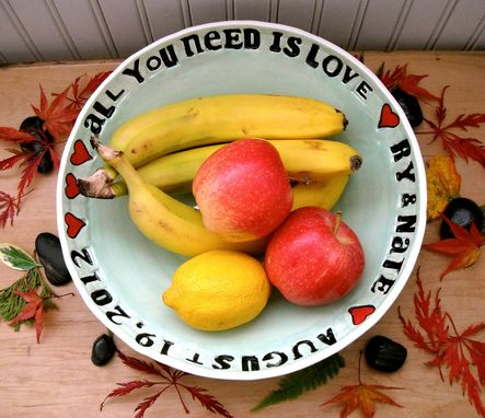 Custom Made Personalized Serving Bowl - All You Need Is Love