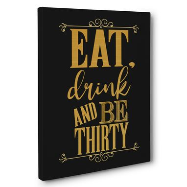 Custom Made Eat Drink And Be Thirty Birthday Canvas Wall Art