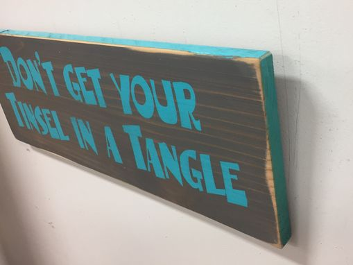 Custom Made Rustic Wood Christmas Sign / Don't Get Your Tinsel In A Tangle