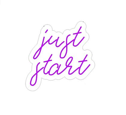Custom Made Just Start Neon Sign