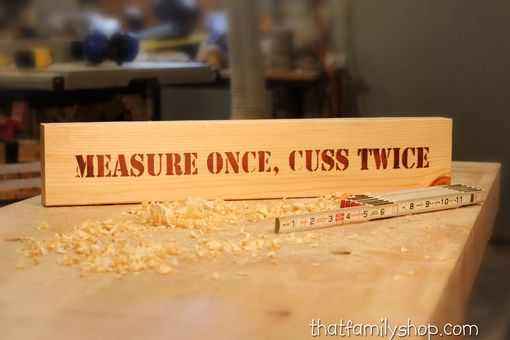 Custom Made Measure Once, Cuss Twice Funny Carpenter Handyman Sign Gifts For Him