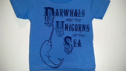 Custom Made Narwhals Are The Unicorns Of The Sea, Original Screen Printed Child's Blue Shirt 12 Months