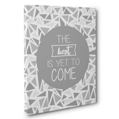 Custom Made The Best Is Yet To Come Canvas Wall Art