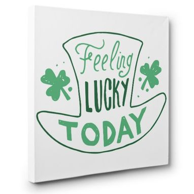 Custom Made Happy St. Patrick'S Day Feel Lucky Today Canvas Wall Art