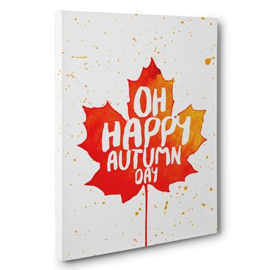 Custom Made Oh Happy Autumn Day Canvas Wall Art