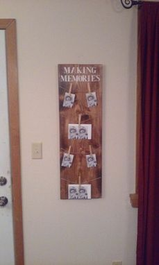 Custom Made Making Memories Picture Holder Sign