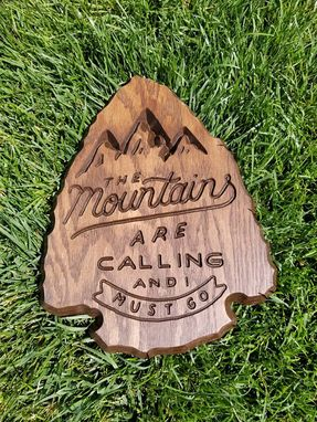 Custom Made The Mountains Are Calling I Must Go Arrowhead Sign