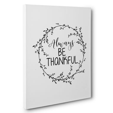 Custom Made Always Be Thankful Motivational Canvas Wall Art