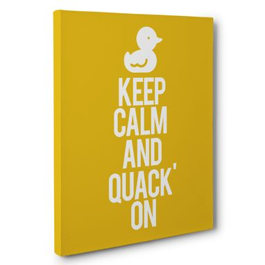 Custom Made Keep Calm And Quack On Motivational Canvas Wall Art