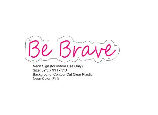 Custom Made Be Brave Neon Sign