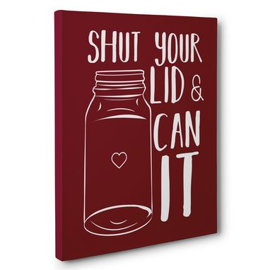 Custom Made Shun Your Lid And Can It Kitchen Canvas Wall Art
