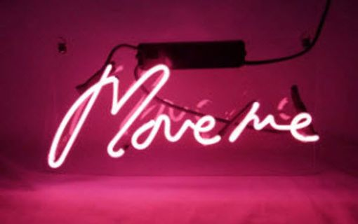 Custom Made Move Me Neon Sign