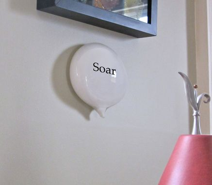 Custom Made Soar Inspiration Glass Word Balloon