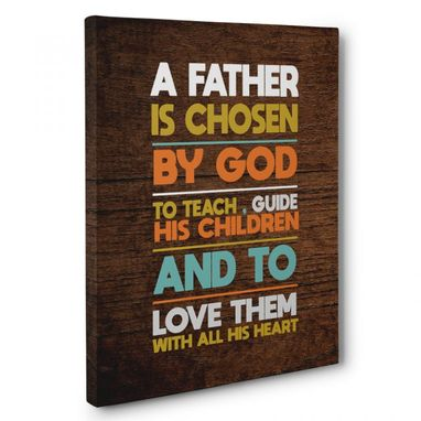 Custom Made A Father Is Chosen By God Canvas Wall Art