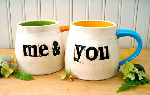 Custom Made Me & You Coffee Mugs