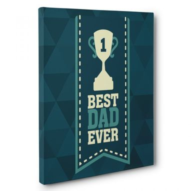 Custom Made Best Dad Ever Trophy Canvas Wall Art