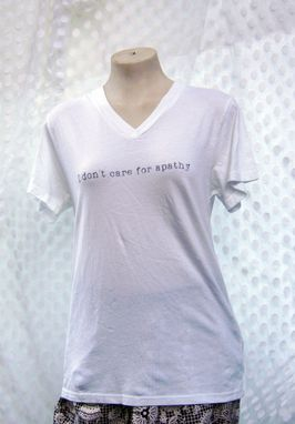 Custom Made I Don't Care For Apathy Silkscreened Upcycled T-Shirt Size Medium